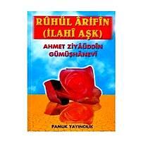 Ruhul Arifin, Ýlahi Aþk, Ahmet Ziyaüddin Gümüþhanevi
