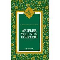 Arifler Yolunun Edebleri,S. Muhammed Saki Haþimi