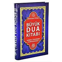 Büyük Dua Kitabý,Ahmed Ziyaüddin Gümüþhanevi