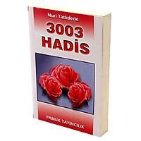 Efendimiz'in Dilinden 3003 Hadis-i Þerif,Nuri Tatlýdede