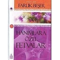 Hanýmlara Özel Fetvalar,Prof. Dr. Faruk Beþer