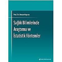 Saðlýk Bilimlerinde Araþtýrma ve Ýstatistik Yöntemler