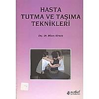 Hasta Tutma ve Taþýma Teknikleri