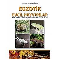 Egzotik Evcil Hayvanlar Biyolojileri, Bakýmlarý, Beslenmeleri ve Hastalýklarý