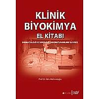 Klinik Biyokimya El Kitabý (Hematoloji ve Seroloji Laboratuvarlarý Ýlaveli)