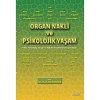 Organ Nakli ve Psikolojik Yaþam Týbbi, Psikolojik, Sosyal ve Hukuki Boyutlarýyla Organ Nakli