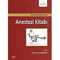 Anestezi Teknikerleri Ýçin Anestezi Kitabý
