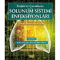 Eriþkin ve Çocuklarda Solunum Sistemi Enfeksiyonlarý Temel Baþvuru Kitabý