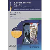 Kesitsel Anatomi Cep Atlasý Cilt 2 Toraks,Kalp,Abdomen ve Pelvis - 2015