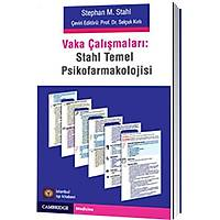 Stahl Temel Psikofarmakoloji Vaka Çalýþmalarý, Prof. Dr. Selçuk Kýrlý