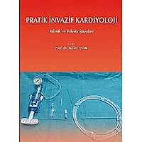 Pratik Ýnvaziv Kardiyoloji Klinik ve Teknik Ýpuçlarý