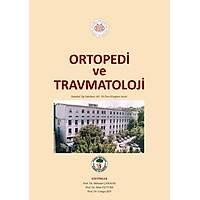Ortopedi ve Travmatoloji: Ýstanbul Týp Fakültesi 185. Yýl Ders Kitaplarý Serisi
