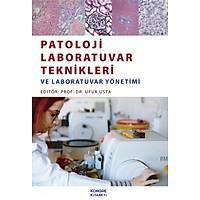 Patoloji Laboratuvar Teknikleri ve Laboratuvar Yo?netimi