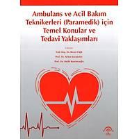 Ambulans ve Acil Bakým Teknikerleri (Paramedik) için Temel Konular ve Tedavi Yaklaþýmlarý