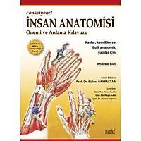 Fonksiyonel Ýnsan Anatomisi Önemi ve Anlama Kýlavuzu: Kaslar, Kemikler ve Ýlgili Anatomik Yapýlar için