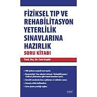 Fiziksel Týp ve Rehabilitasyon Yeterlilik Sýnavlarýna Hazýrlýk Soru Kitabý