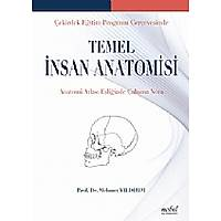 Çekirdek Eðitim Programý Çerçevesinde Temel Ýnsan Anatomisi: Anatomi Atlasý Eþliðinde Çalýþma Notu