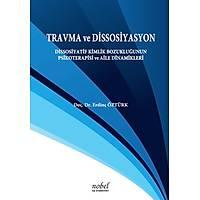 Travma ve Dissosiyasyon: Dissosiyatif Kimlik Bozukluðunun Psikoterapisi ve Aile Dinamikleri