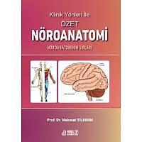 Klinik Yönleri ile Özet Nöroanatomi: Nöroanatominin Sýrlarý