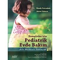 Hemþireler için Pediatrik Evde Bakým: Aile Merkezli Yaklaþým
