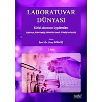 Laboratuvar Dünyasý Biyokimya, Mikrobiyoloji ve Moleküler Genetik Uygulamalarýnýn Klinik Laboratuvarlarda Kullanýmý