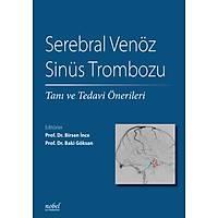 Serebral Venöz Sinüs Trombozu: Taný ve Tedavi Önerileri