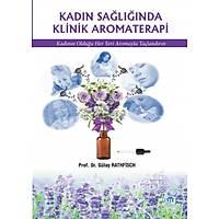 Kadýn Saðlýðýnda Klinik Aromaterapi