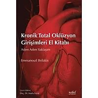 Kronik Total Oklüzyon Giriþimleri El Kitabý: Adým Adým Yaklaþým