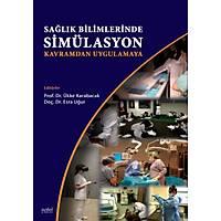 Saðlýk Bilimlerinde Simülasyon: Kavramdan Uygulamaya