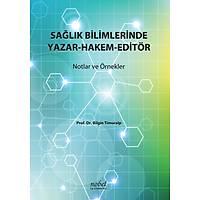 Saðlýk Bilimlerinde Yazar-Hakem-Editör: Notlar ve Örnekler