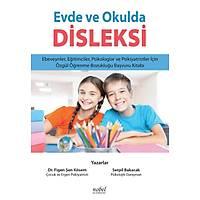 Evde ve Okulda Disleksi: Ebeveynler, Eðitimciler, Psikologlar ve Psikiyatristler için Özgül Öðrenme Bozukluðu Baþvuru Kitabý