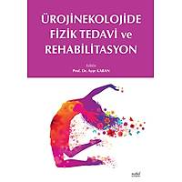 Ürojinekolojide Fizik Tedavi ve Rehabilitasyon