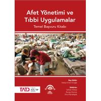 Afet Yönetimi ve Týbbi Uygulamalar - Temel Baþvuru Kitabý