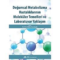 Doðumsal Metabolizma Hastalýklarýnýn Moleküler Temelleri ve Laboratuvar Yaklaþým