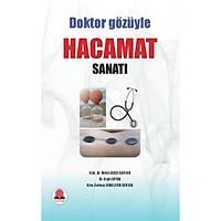 Doktor Gözüyle HACAMAT Sanatý