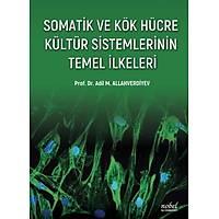 Somatik ve Kök Hücre Kültür Sistemlerinin Temel Ýlkeleri