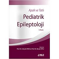 Apak ve Tatlý Pediatrik Epileptoloji 3. Baský