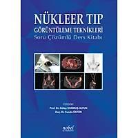 Nükleer Týp Görüntüleme Teknikleri: Soru Çözümlü Ders Kitabý