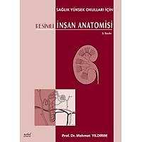 Resimli Ýnsan Anatomisi Saðlýk Yüksek Okullarý Ýçin