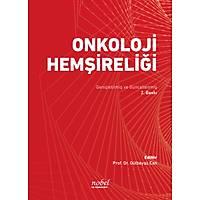 Onkoloji Hemþireliði: Geniþletilmiþ ve Güncellenmiþ 2. Baský