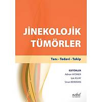 Jinekolojik Tümörler: Taný - Tedavi - Takip + El Kitabý