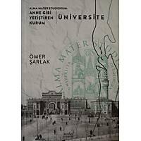Alma Mater Studiorum: Anne Gibi Yetiþtiren Kurum - Üniversite