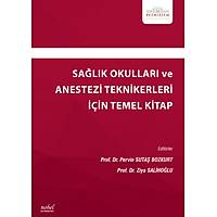 Saðlýk Okullarý ve Anestezi Teknikerleri Ýçin Temel Kitap