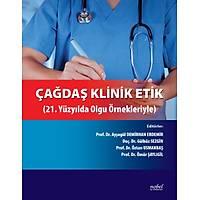 Çaðdaþ Klinik Etik: 21. Yüzyýlda Olgu Örnekleriyle