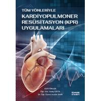 Tüm Yönleriyle Kardiyopulmoner Resusitasyon (KPR) Uygulamalarý