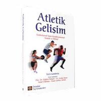 Atletik Geliþim – Fonksiyonel Spor Kondisyonunun Sanatý ve Bilimi