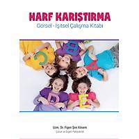 Harf Karýþtýrma: Görsel - Ýþitsel Çalýþma Kitabý