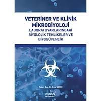Veteriner ve Klinik Mikrobiyoloji Laboratuvarlarýndaki Biyolojik Tehlikeler ve Biyogüvenlik