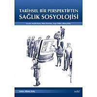 Tarihsel Bir Perspektiften Saðlýk Sosyolojisi